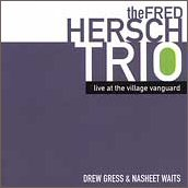 Fred Hersch Trio - 'Live At The Village Vanguard'
