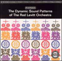'The Dynamic Sound Patterns Of The Rod Levitt Orchestra'