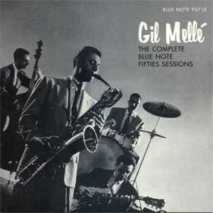 Gil Mellé - 'The Complete Blue Note Fifties Sessions'